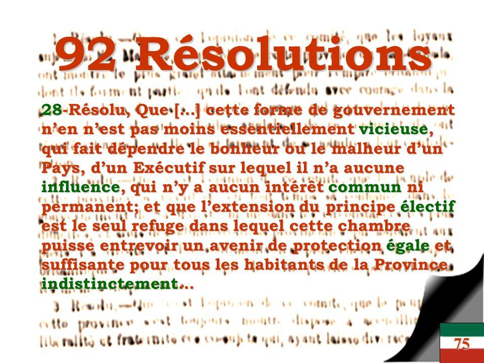 92 Résolutions 28-Résolu, Que […] cette forme de gouvernement nen nest pas moins essentiellement vicieuse, qui fait dépendre le bonheur ou le malheur