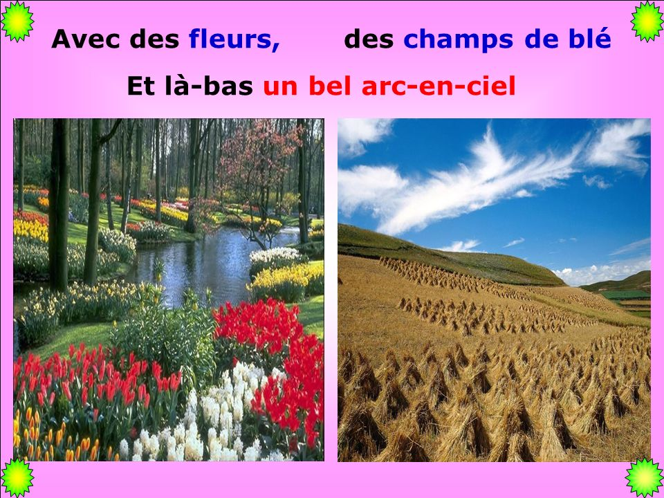 .. Avec des milliers de colombes dans le ciel Avec des fleurs, des champs de blé.