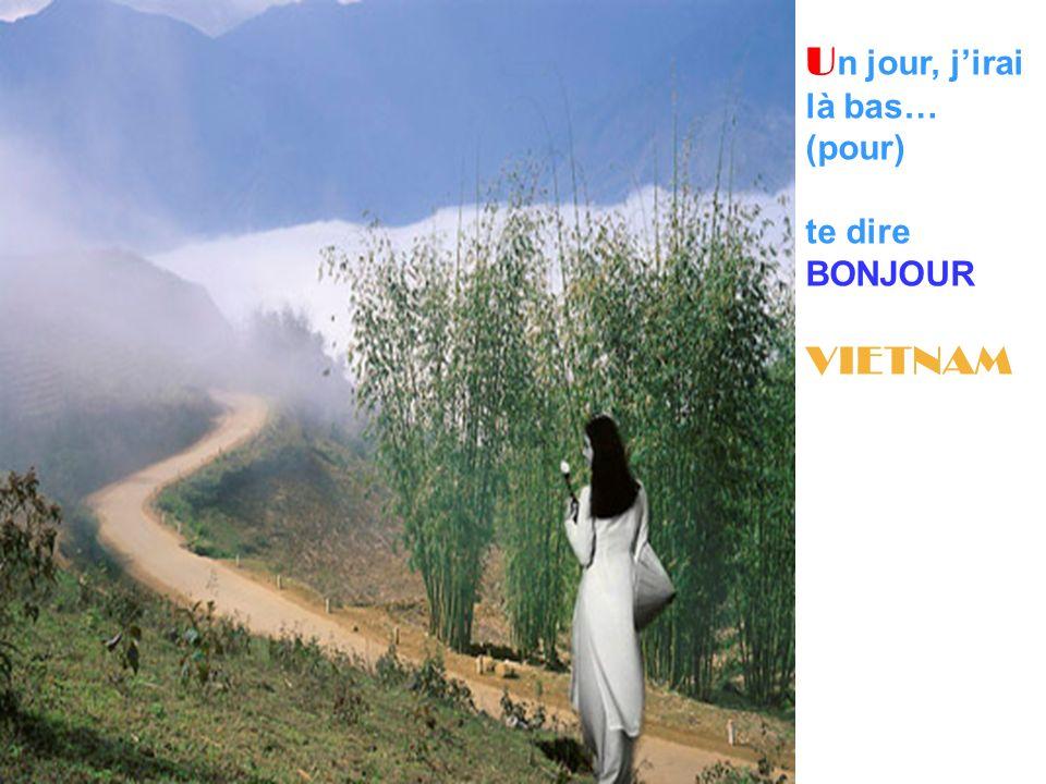… Jirai là bas U n jour… dire bonjour à mon âme
