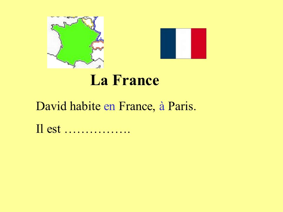 David habite en France, à Paris. Il est …………….