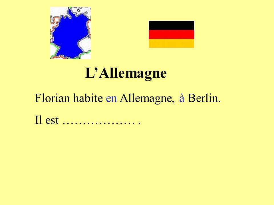 Florian habite en Allemagne, à Berlin. Il est ……………….