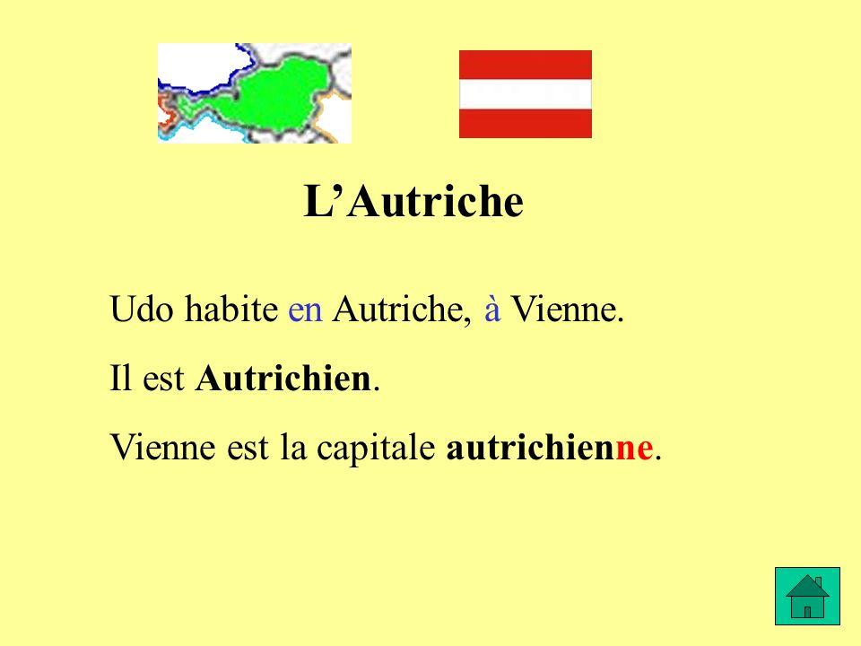 LAutriche Udo habite en Autriche, à Vienne. Il est Autrichien. Vienne est la capitale autrichienne.