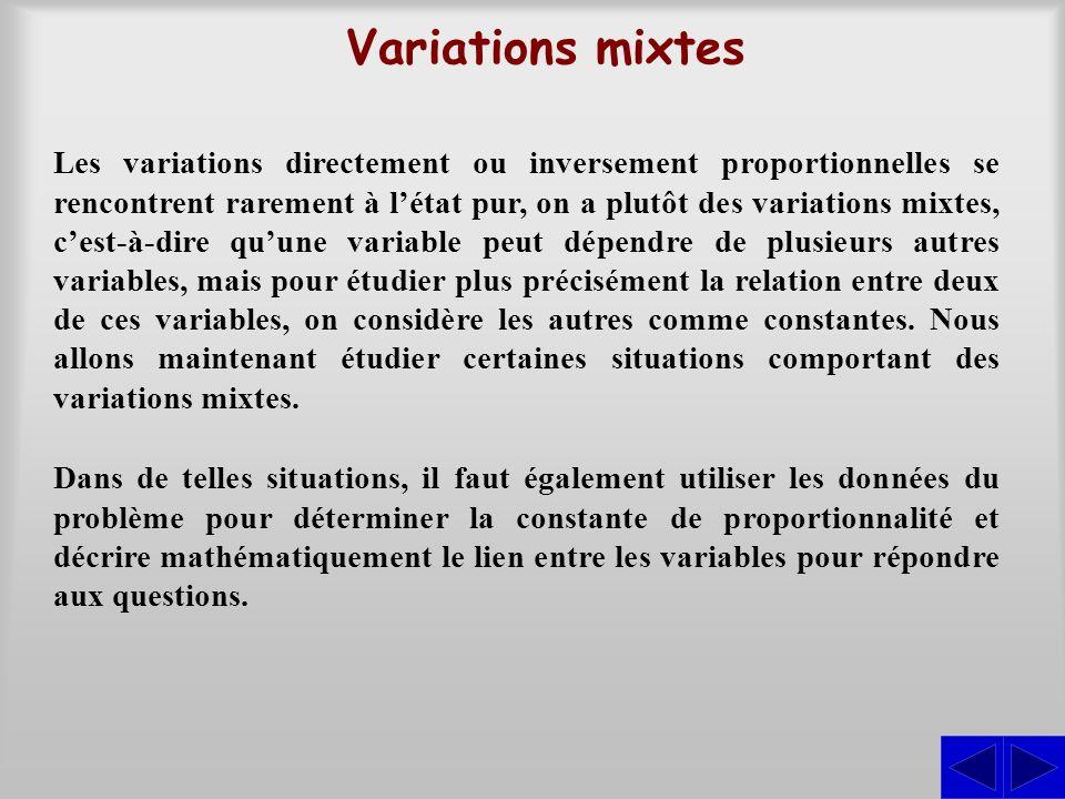 Variations mixtes Les variations directement ou inversement proportionnelles se rencontrent rarement à létat pur, on a plutôt des variations mixtes, c