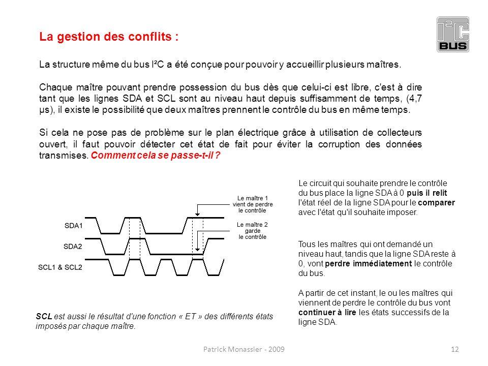 La gestion des conflits : La structure même du bus I²C a été conçue pour pouvoir y accueillir plusieurs maîtres. Chaque maître pouvant prendre possess