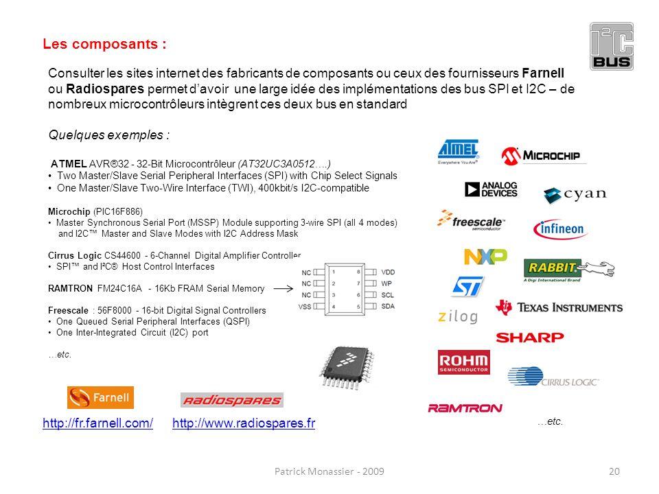 Patrick Monassier - 200920 Les composants : Consulter les sites internet des fabricants de composants ou ceux des fournisseurs Farnell ou Radiospares