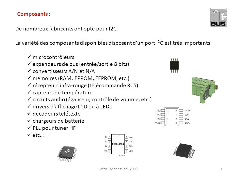 De nombreux fabricants ont opté pour I2C La variété des composants disponibles disposant d'un port I²C est très importants : microcontrôleurs expandeu