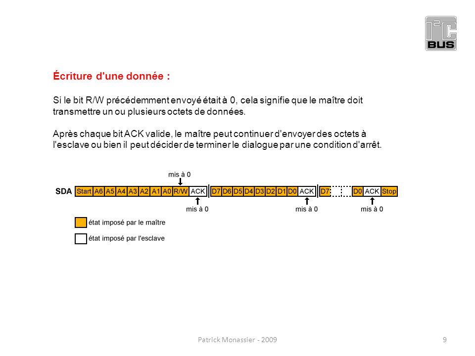 Écriture d'une donnée : Si le bit R/W précédemment envoyé était à 0, cela signifie que le maître doit transmettre un ou plusieurs octets de données. A
