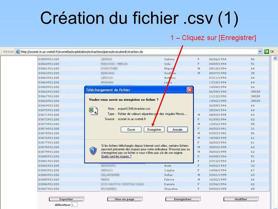 1 – Cliquez sur [Enregistrer] Création du fichier.csv (1)