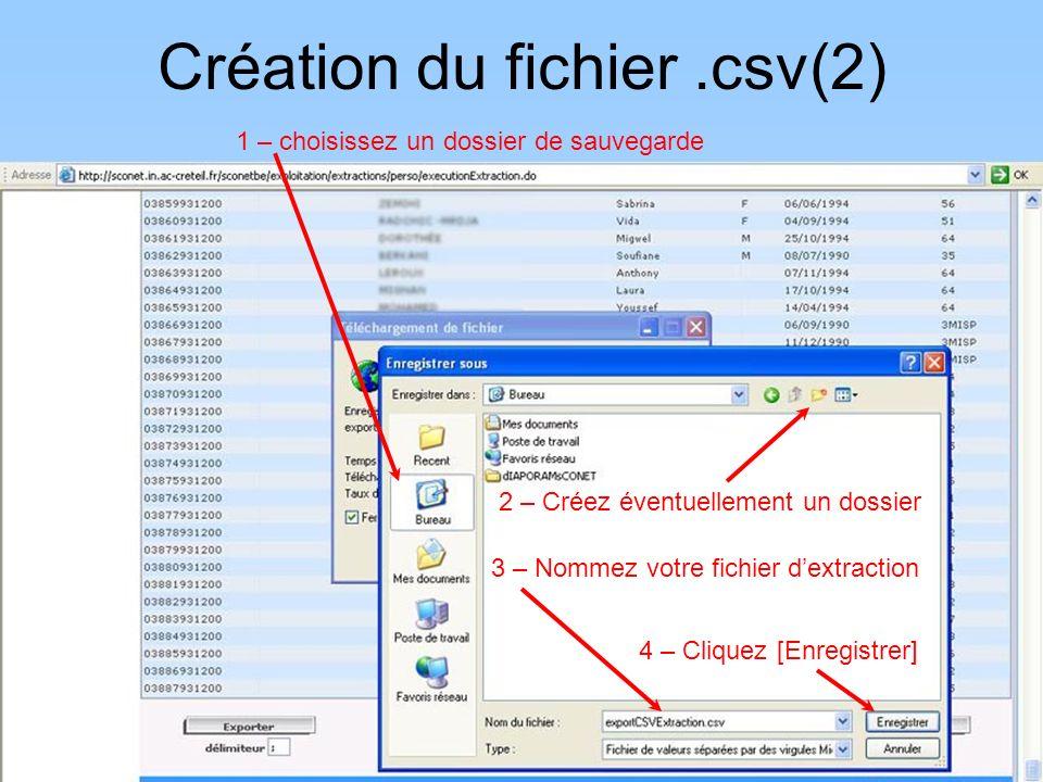 1 – choisissez un dossier de sauvegarde Création du fichier.csv(2) 2 – Créez éventuellement un dossier 3 – Nommez votre fichier dextraction 4 – Cliquez [Enregistrer]