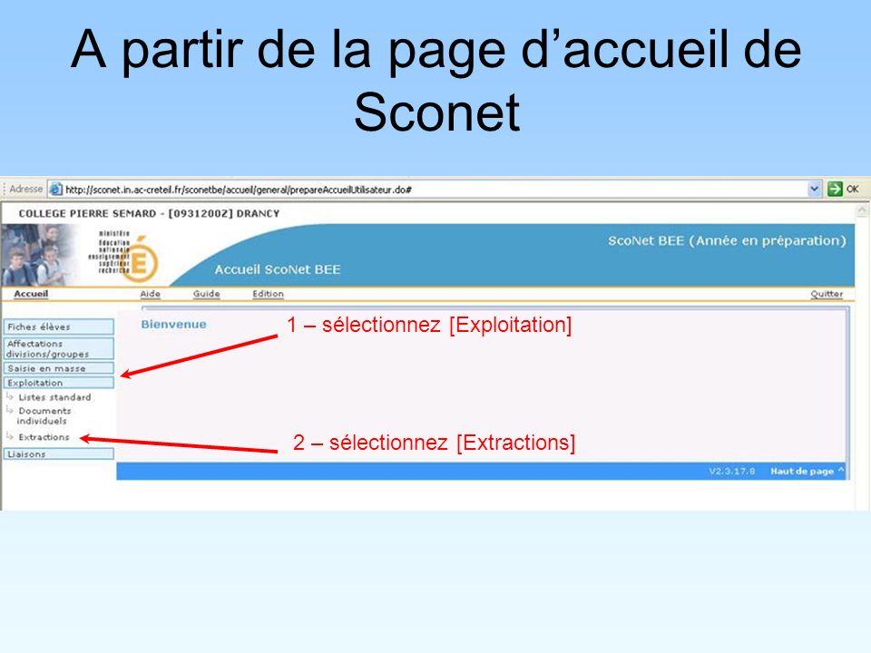 1 – sélectionnez [Exploitation] 2 – sélectionnez [Extractions] A partir de la page daccueil de Sconet
