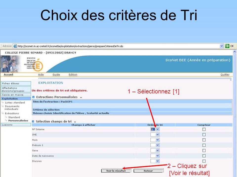 1 – Sélectionnez [1] Choix des critères de Tri 2 – Cliquez sur [Voir le résultat]