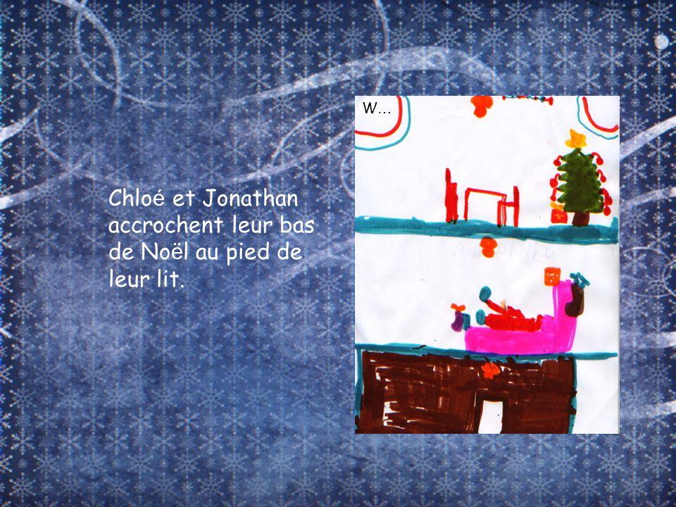 Chlo é et Jonathan accrochent leur bas de No ë l au pied de leur lit. W…W…