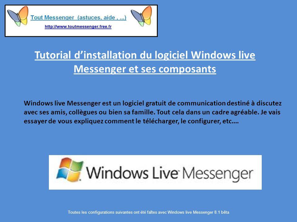 Tutorial dinstallation du logiciel Windows live Messenger et ses composants Windows live Messenger est un logiciel gratuit de communication destiné à discutez avec ses amis, collègues ou bien sa famille.