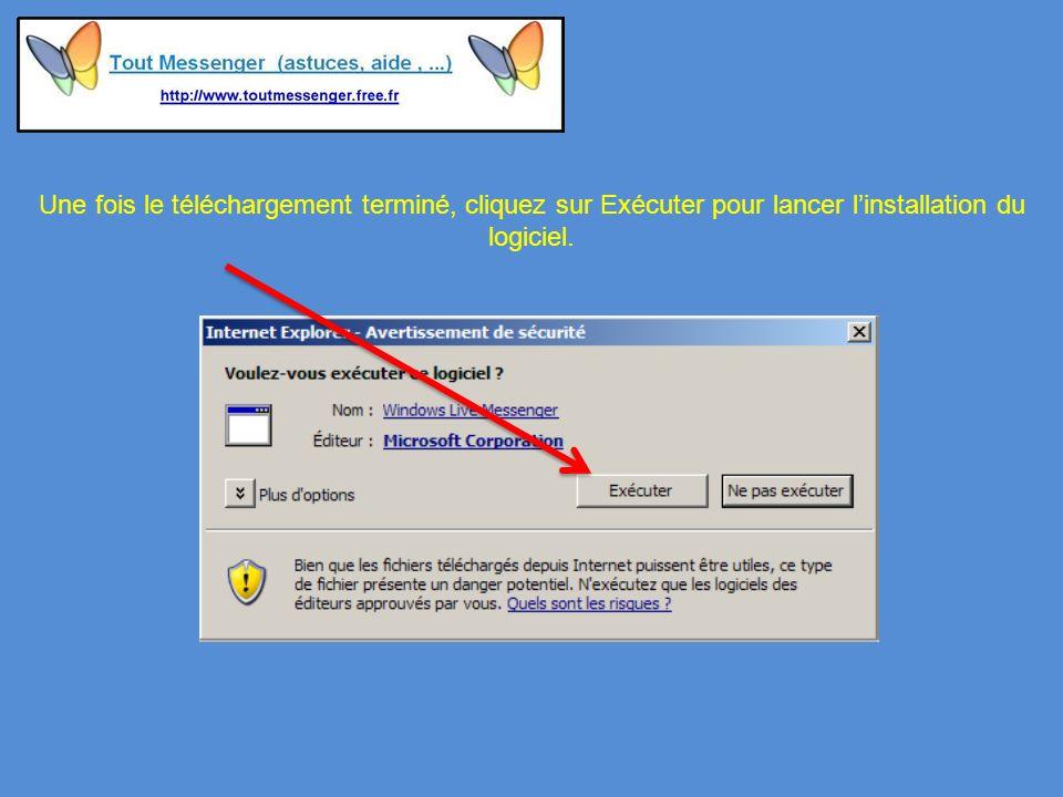 Une fois le téléchargement terminé, cliquez sur Exécuter pour lancer linstallation du logiciel.