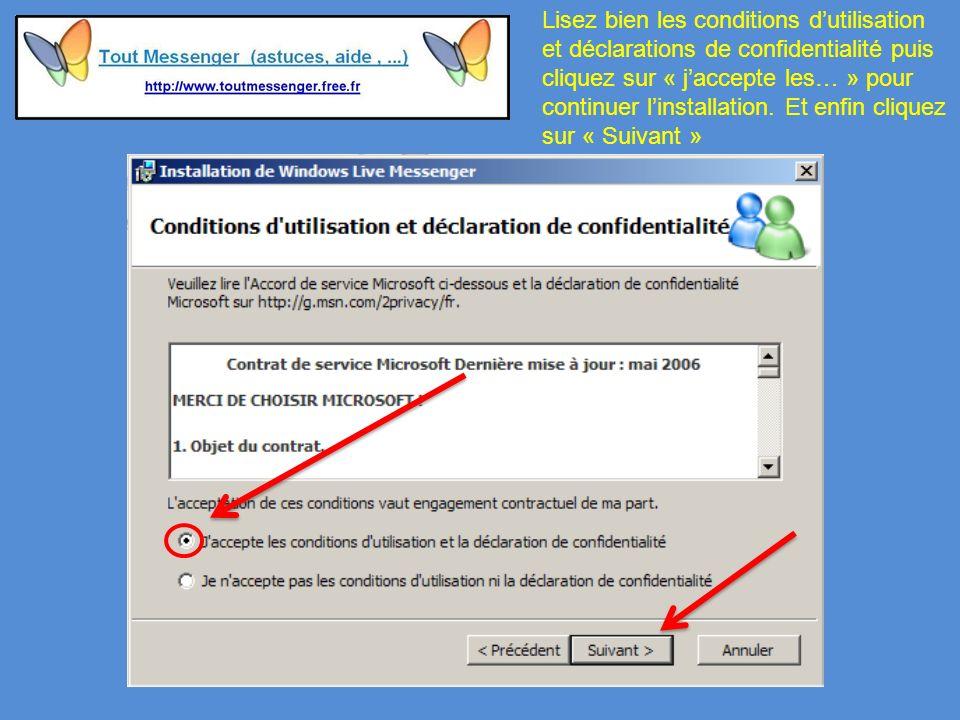 Lisez bien les conditions dutilisation et déclarations de confidentialité puis cliquez sur « jaccepte les… » pour continuer linstallation.