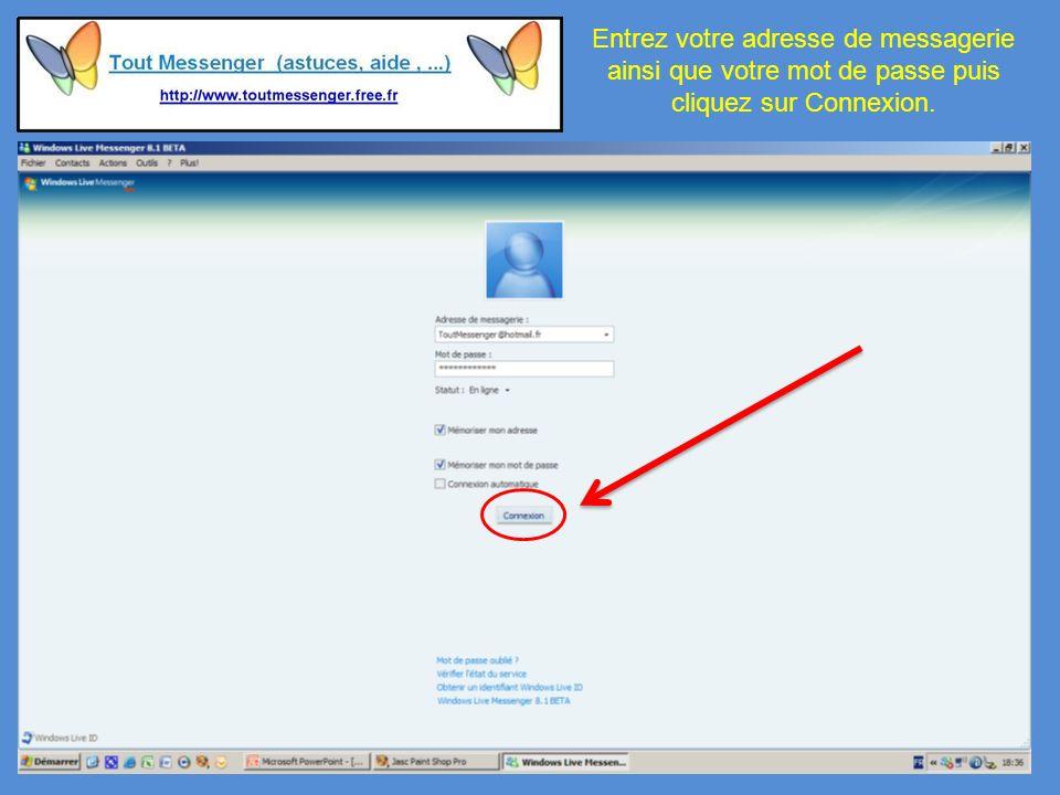 Entrez votre adresse de messagerie ainsi que votre mot de passe puis cliquez sur Connexion.