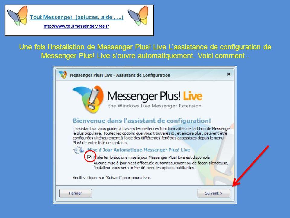 Une fois linstallation de Messenger Plus. Live Lassistance de configuration de Messenger Plus.