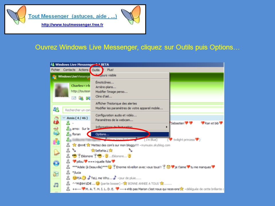 Ouvrez Windows Live Messenger, cliquez sur Outils puis Options…