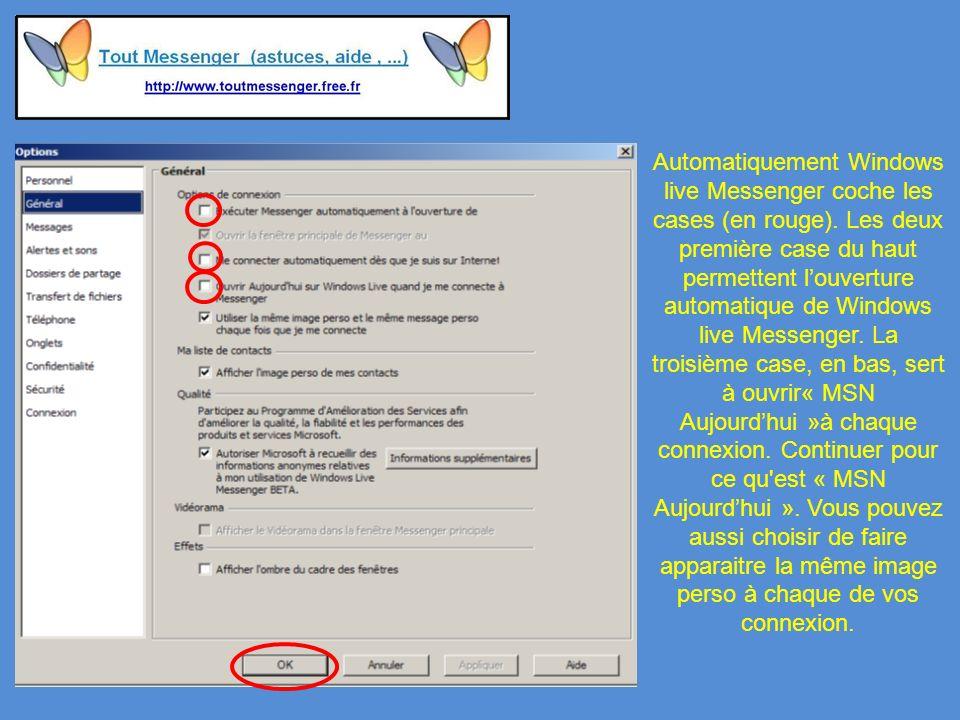 Automatiquement Windows live Messenger coche les cases (en rouge).