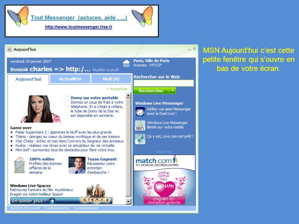 MSN Aujourdhui cest cette petite fenêtre qui souvre en bas de votre écran.