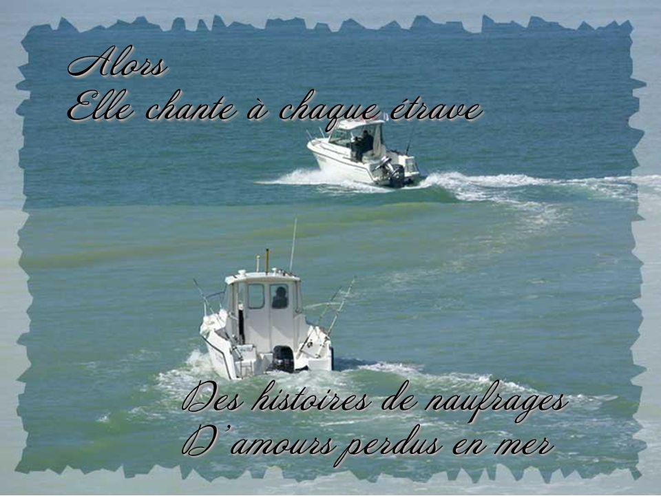 Bateaux fantômes errant au pied des cordillères, Entre nous deux il ny a plus que la mer Entre nous deux il ny a plus que la mer