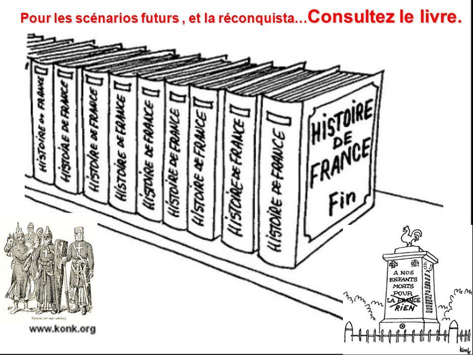 Pour les scénarios futurs, et la réconquista… Consultez le livre. Pour les scénarios futurs, et la réconquista… Consultez le livre.