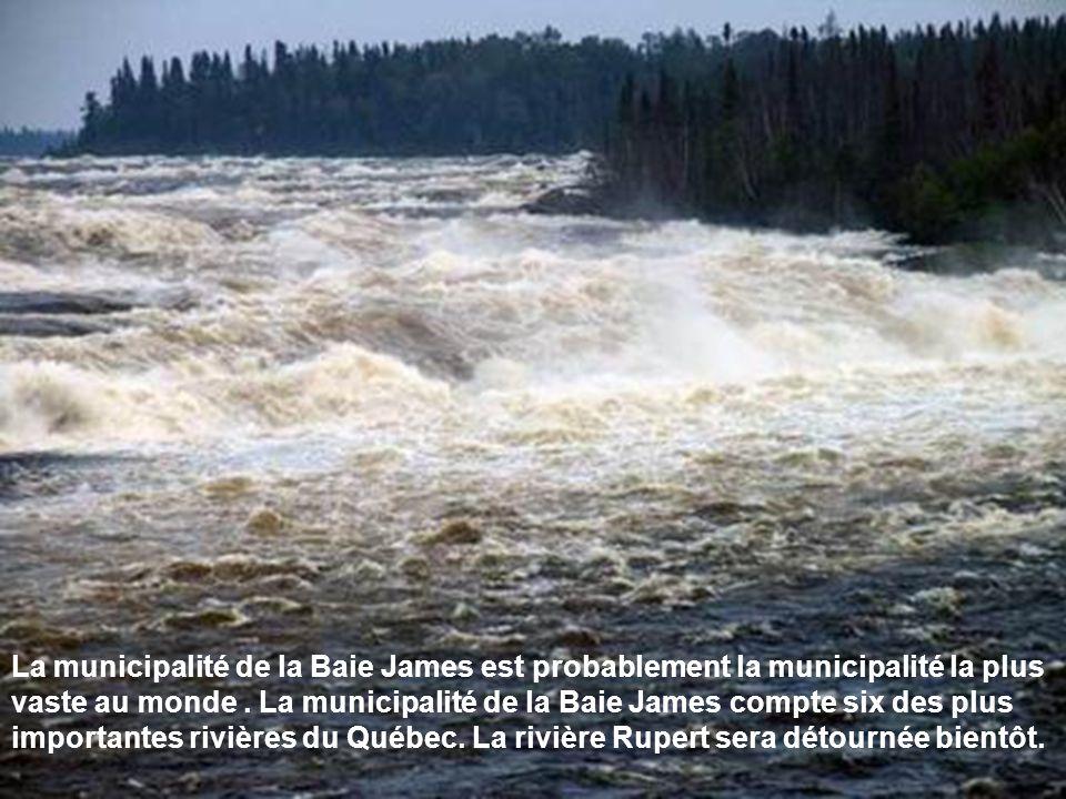 La municipalité de la Baie James est probablement la municipalité la plus vaste au monde.