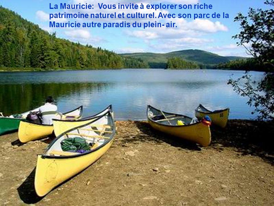 La Mauricie: Vous invite à explorer son riche patrimoine naturel et culturel.