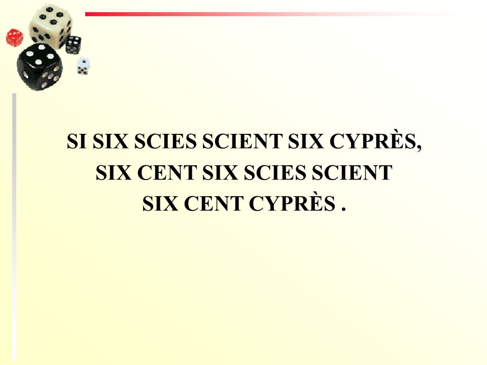 SI SIX SCIES SCIENT SIX CYPRÈS, SIX CENT SIX SCIES SCIENT SIX CENT CYPRÈS.