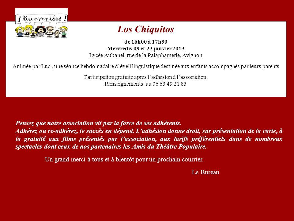 Los Chiquitos de 16h00 à 17h30 Mercredis 09 et 23 janvier 2013 Lycée Aubanel, rue de la Palapharnerie, Avignon Animée par Luci, une séance hebdomadair