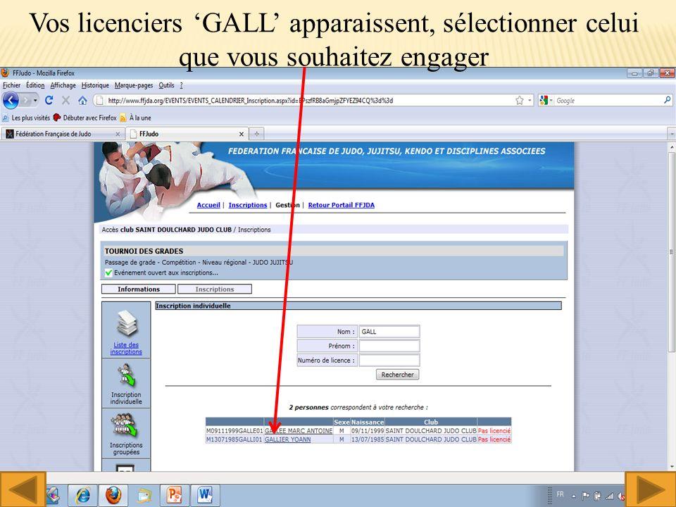 Vos licenciers GALL apparaissent, sélectionner celui que vous souhaitez engager 11