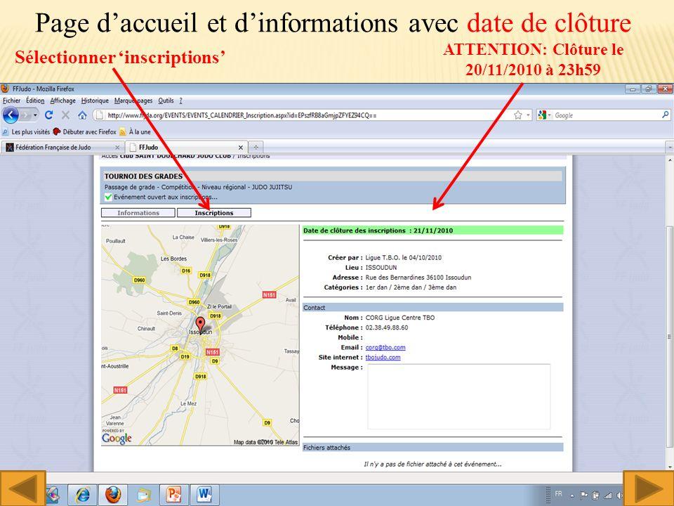 Page daccueil et dinformations avec date de clôture Sélectionner inscriptions ATTENTION: Clôture le 20/11/2010 à 23h59 8