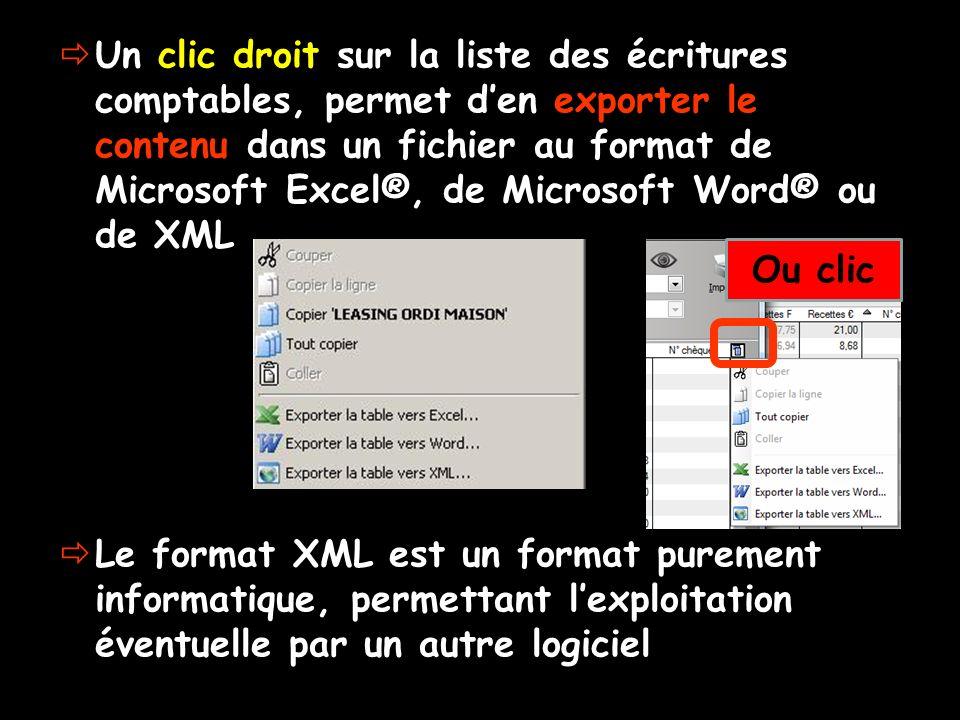Un clic droit sur la liste des écritures comptables, permet den exporter le contenu dans un fichier au format de Microsoft Excel®, de Microsoft Word®