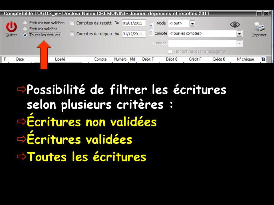 Possibilité de filtrer les écritures selon plusieurs critères : Écritures non validées Écritures validées Toutes les écritures