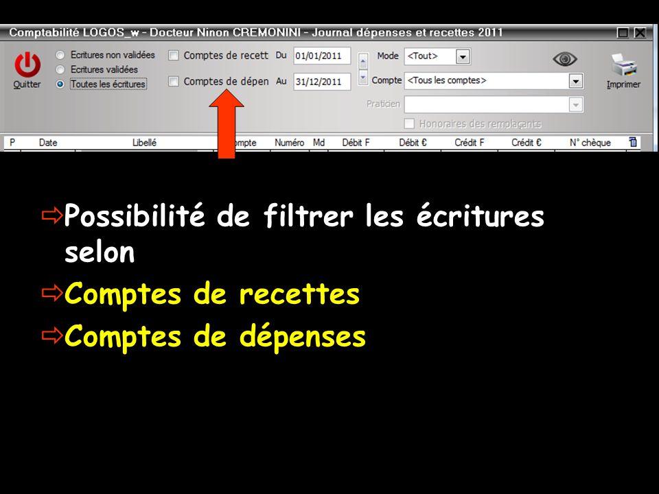 Possibilité de filtrer les écritures selon Comptes de recettes Comptes de dépenses