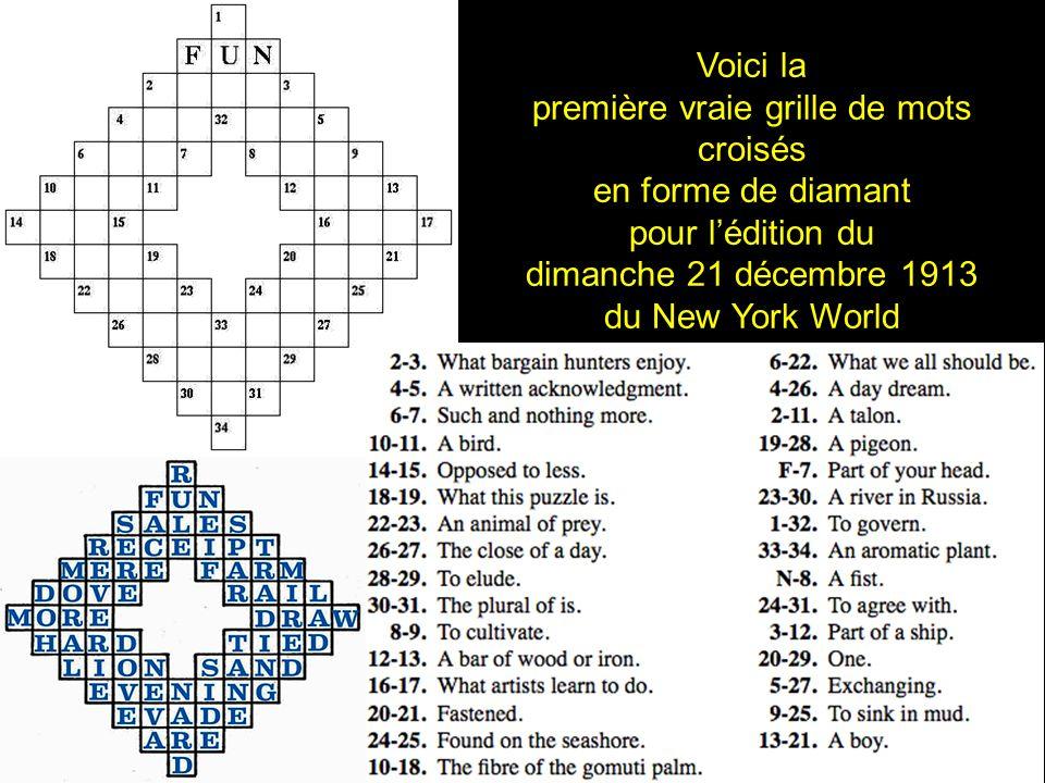 2 Voici la première vraie grille de mots croisés en forme de diamant pour lédition du dimanche 21 décembre 1913 du New York World