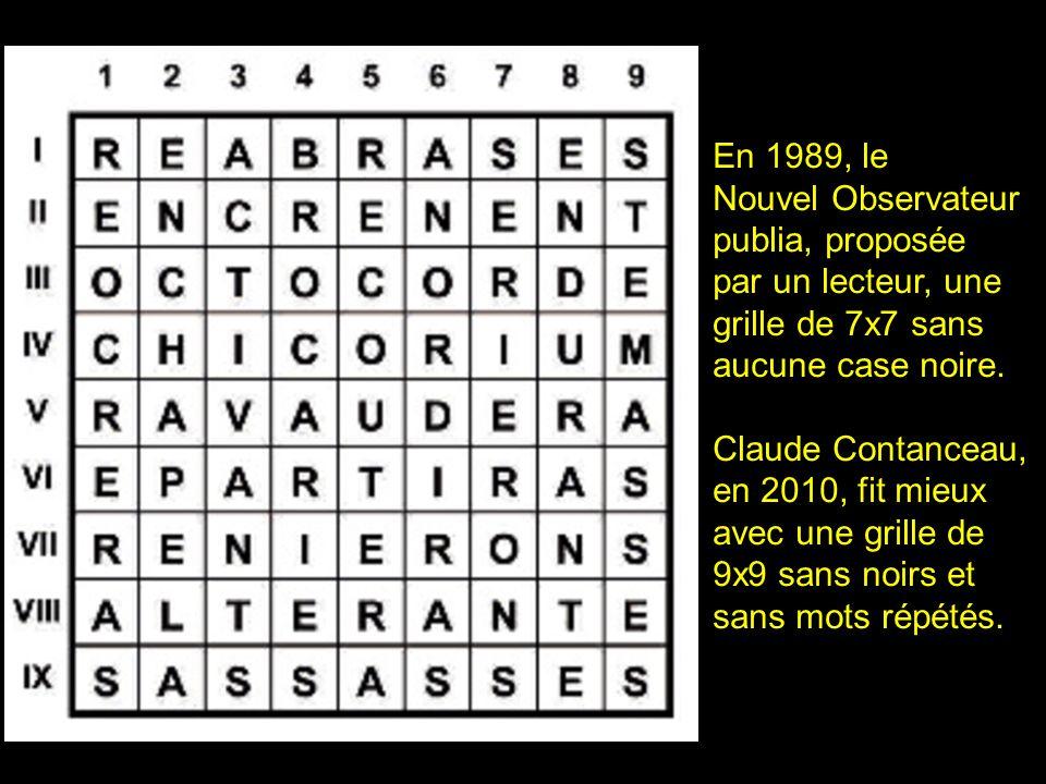 2 En 1989, le Nouvel Observateur publia, proposée par un lecteur, une grille de 7x7 sans aucune case noire.
