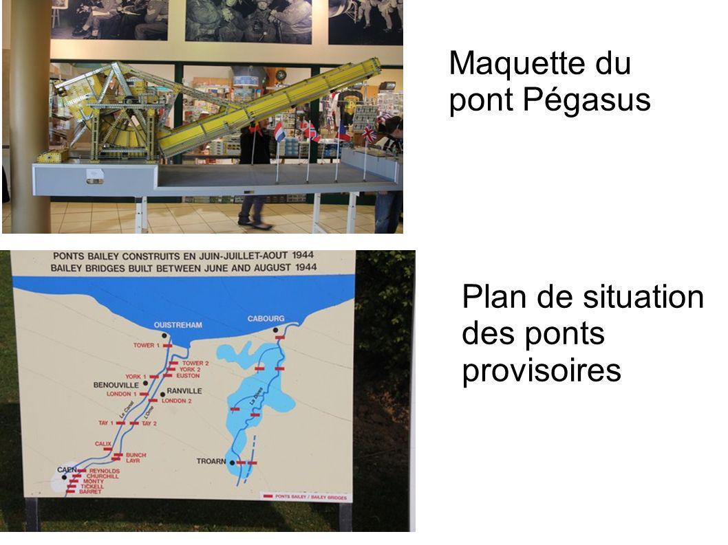 Maquette du pont Pégasus Plan de situation des ponts provisoires