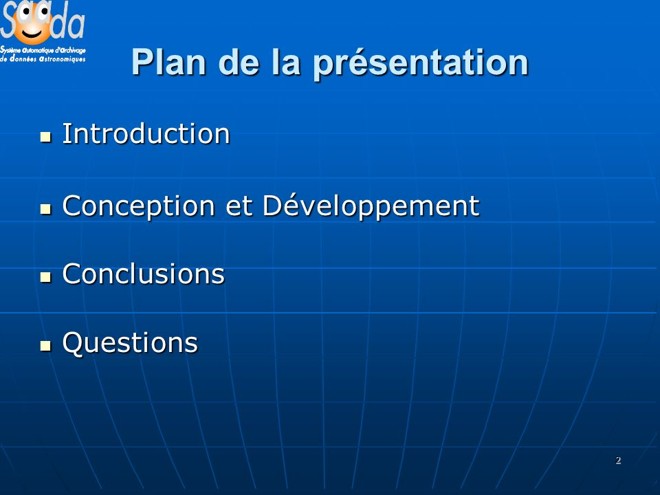 2 Plan de la présentation Introduction Introduction Conception et Développement Conception et Développement Conclusions Conclusions Questions Questions