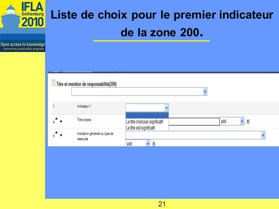 Liste de choix pour le premier indicateur de la zone 200. 21
