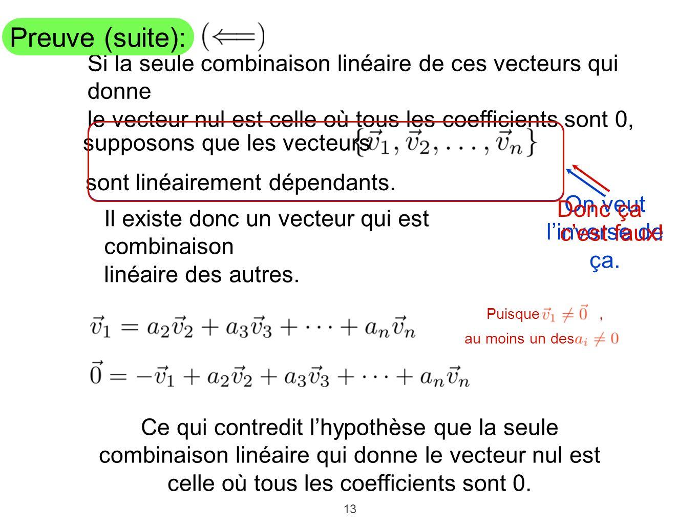 13 Si la seule combinaison linéaire de ces vecteurs qui donne le vecteur nul est celle où tous les coefficients sont 0, supposons que les vecteurs son