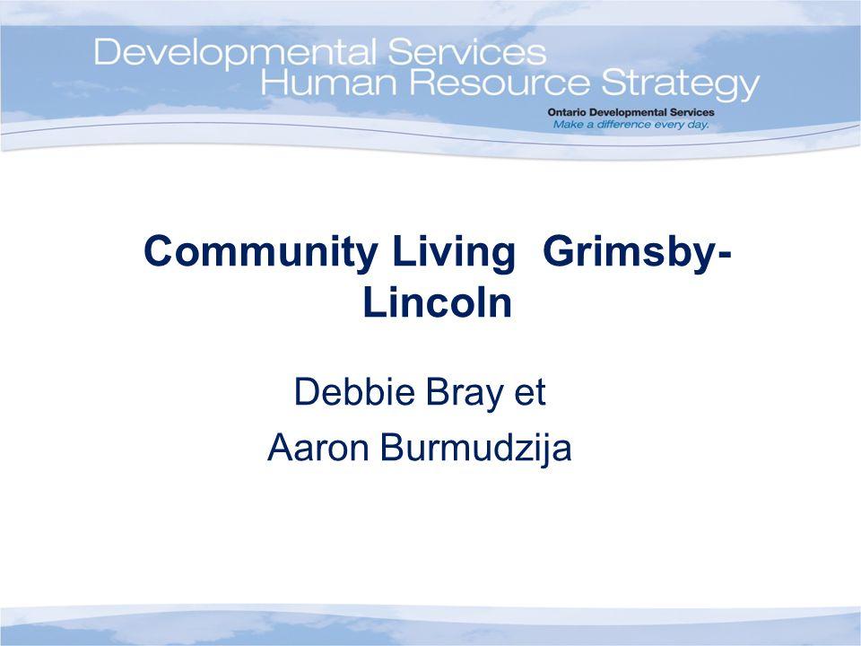 Community Living Grimsby- Lincoln Debbie Bray et Aaron Burmudzija