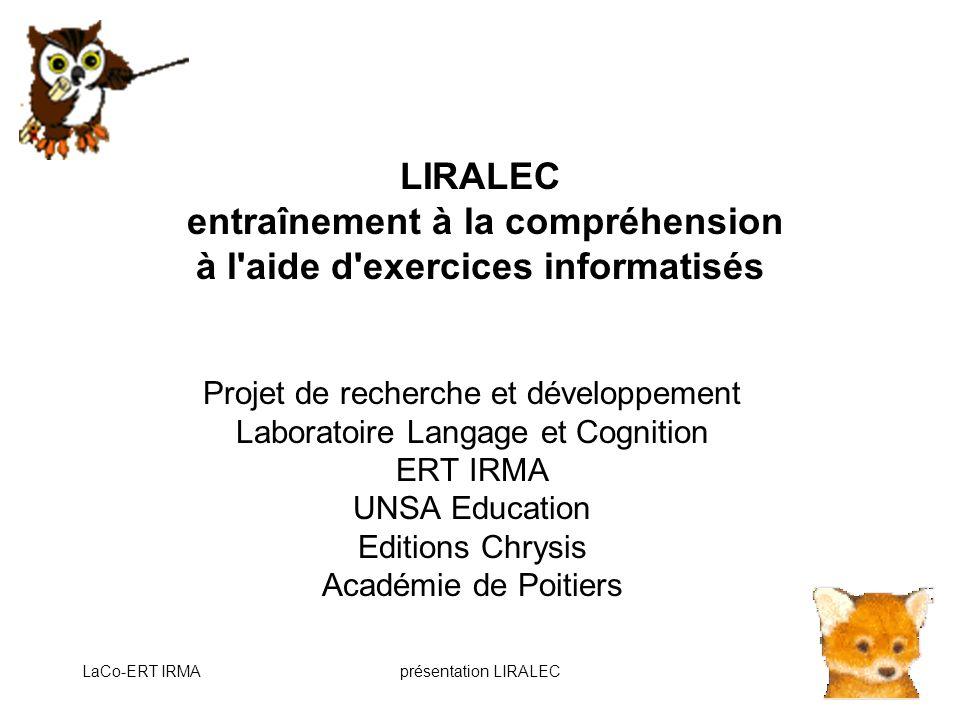 LaCo-ERT IRMAprésentation LIRALEC12 Exemple scénario 1 (suite) Le logiciel indique le temps passé et le nombre de réponses correctes