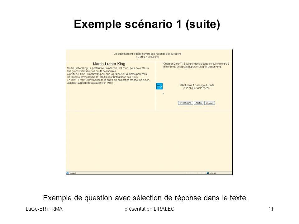 LaCo-ERT IRMAprésentation LIRALEC11 Exemple scénario 1 (suite) Exemple de question avec sélection de réponse dans le texte.