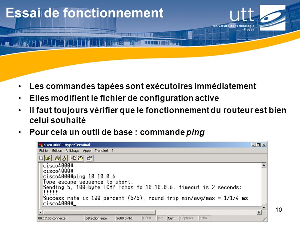 RE1610 Essai de fonctionnement Les commandes tapées sont exécutoires immédiatement Elles modifient le fichier de configuration active Il faut toujours