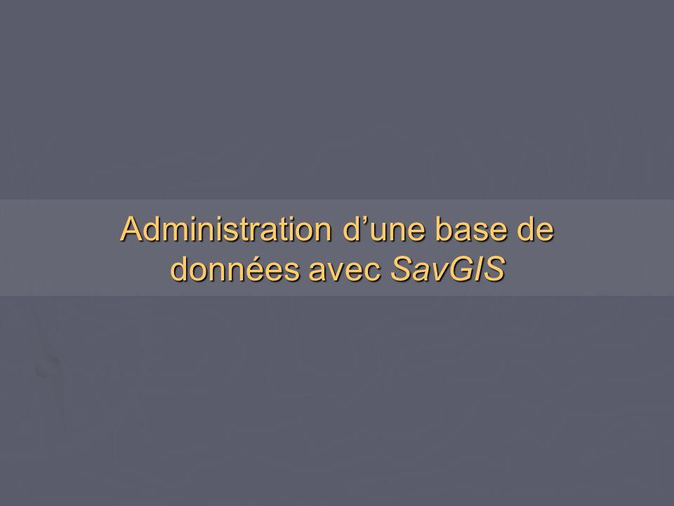 Administration dune base de données avec SavGIS