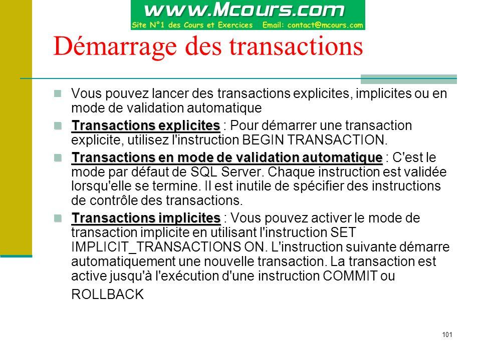 101 Démarrage des transactions Vous pouvez lancer des transactions explicites, implicites ou en mode de validation automatique Transactions explicites