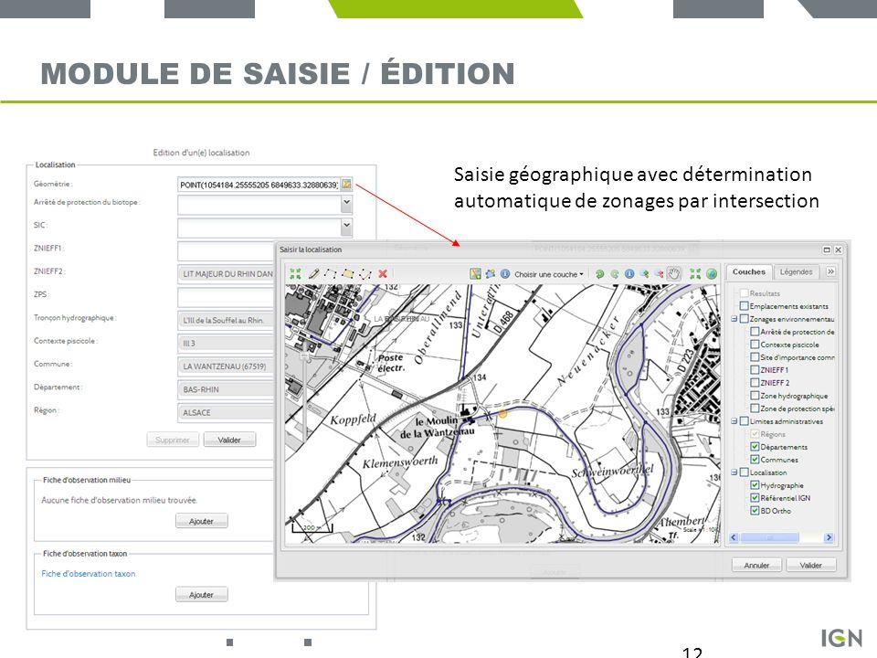 12 MODULE DE SAISIE / ÉDITION Saisie géographique avec détermination automatique de zonages par intersection