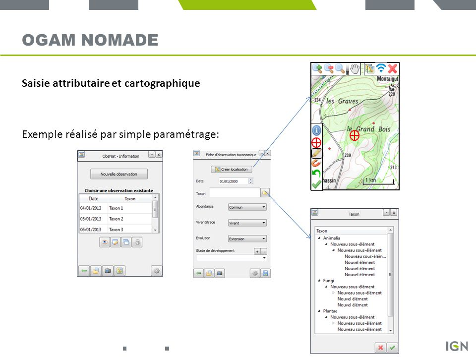 OGAM NOMADE Saisie attributaire et cartographique Exemple réalisé par simple paramétrage: