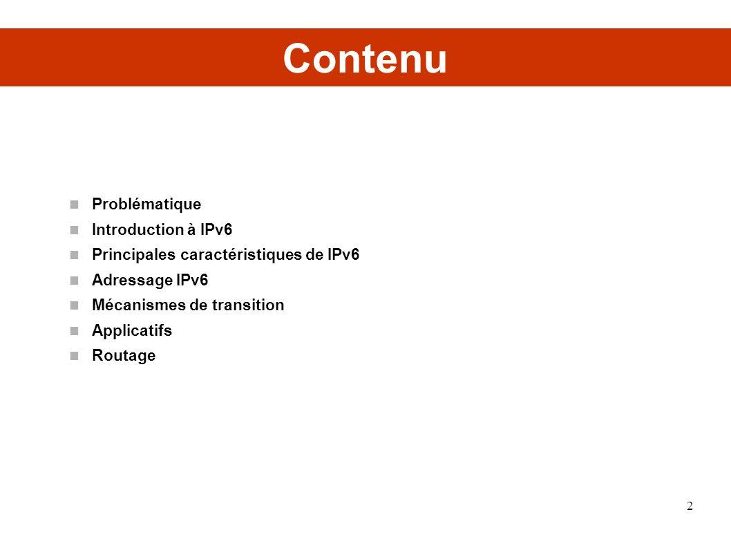 Résolution dadresse niveau-2 en V6 Basé sur le protocole IPv6 de découverte du voisin Partie de ICMPv6 Broadcast est remplacé par des adresses multicast de sollicitation de noeud Chaque dispositif IPv6 pourra joindre tous les adresses multicast de sollicitation de nœud basées sur ses adresses IPv6 unicast assignées 104 bits fixes et au format bien connu 43